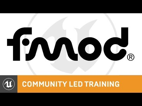 Amplifying Your Game's Audio with FMOD | Community Led Training | Unreal Engine
