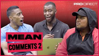 MEAN COMMENTS ARE BACK WITH CHUNKZ, YUNG FILLY & HARRY PINERO