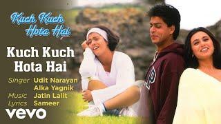 Kuch Kuch Hota Hai Audio Song - Title Track|Shahrukh Khan,Kajol,Rani Mukerji|Alka Yagnik