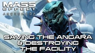 Mass Effect Andromeda - Saving the Angara & Destroying the Kett Facility (Both Options)