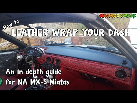 [MX-5 Miata] How To Leather Wrap Your Dashboard
