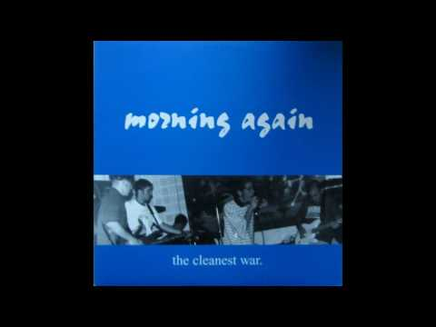 Morning Again -  - the cleanest war (conquer the world records)1996 full album
