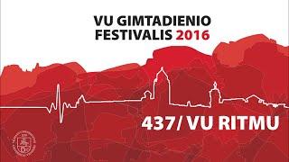 VU GIMTADIENIO FESTIVALIS 2016 - Švęskime sveikai!