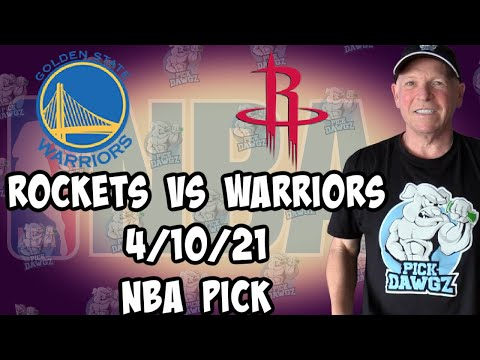 Golden State Warriors vs Houston Rockets 4/10/21 Free NBA Pick and Prediction NBA Betting Tips
