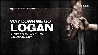 Kaleo Way Down We Go LOGAN Trailer 2 Version Extended Remix