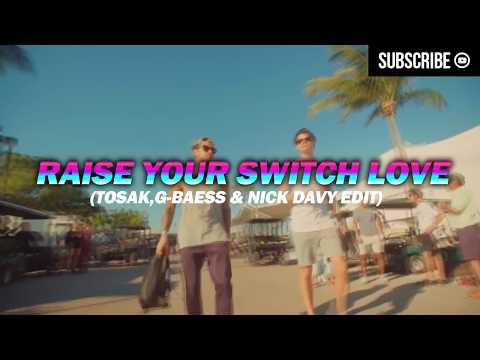 Becky G vs. Blasterjaxx & Bassjackers - Raise Your Switch Love (TOSAK, G-Bæss & Nick Davy Edit)