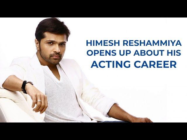 Happy Hardy and Heer | Himesh Reshammiya opens up on being CRITICISED for his Acting Skills