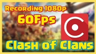 Best Recording Software?!1080p, 60Fps?!! FREE!! - Clash of Clans
