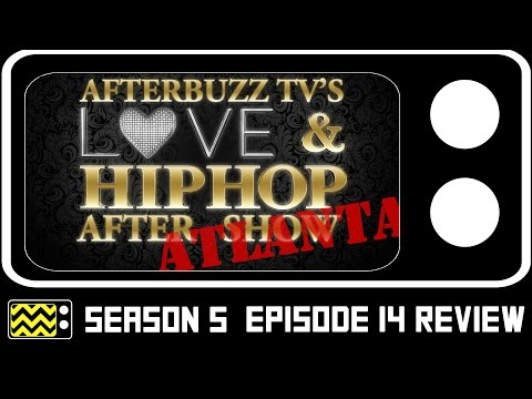 Love and Hip Hop: Atlanta Season 5 Episode 14 Review & AfterShow   AfterBuzz TV