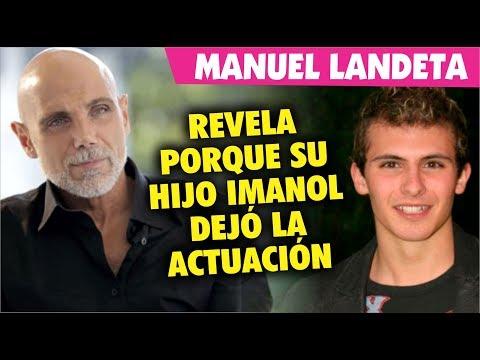 Manuel Landeta revela porque su hijo Imanol dejó la actuación