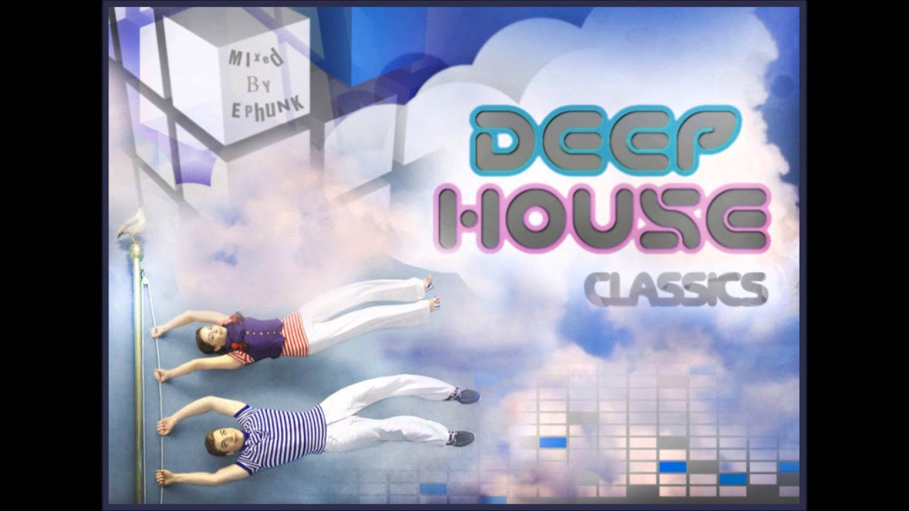 Deep House Classics (1998-2002) BEST YEARS OF DEEP FUNKY HOUSE - Mixed by  EPhunk