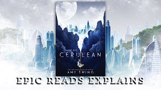 The Cerulean by Amy Ewing | Epic Reads Explains | Book Trailer