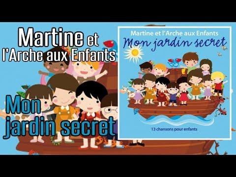 Martine et l'arche aux enfants - Mon jardin secret (Chansons pour enfants d'inspiration chrétienne)