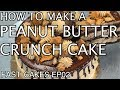 How to Make a Peanut Butter Crunch Cake | Fast Cakes Ep02