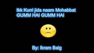 Ikk Kurri jida nam mohabbat (karaoke coverd by : Ikram Baig)
