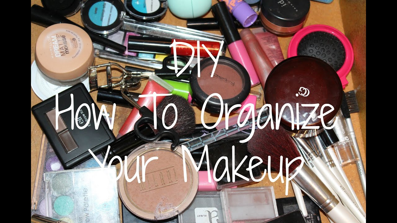 DIY How To Organize Your Makeup - YouTube