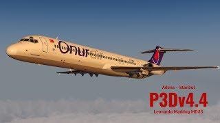 P3Dv4.4 Adana (LTAF) - Istanbul (LTBA)  Leonardo FlyMaddogx MD83  ONUR AIR  VATSIM
