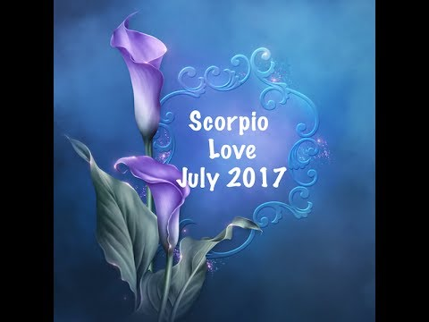 SCORPIO GENERAL LOVE FORECAST JULY, 2017