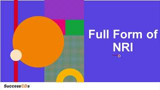 Full form of NRI | What is the full form of NRI? SuccessCDs Full Forms