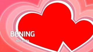 BENING - ADA CINTA#LYRICS