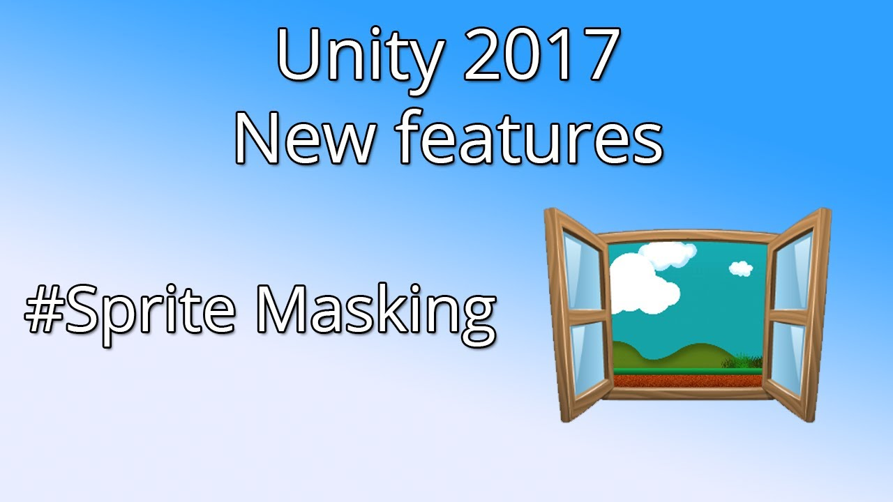 Unity 2017 New Features - Sprite Masking