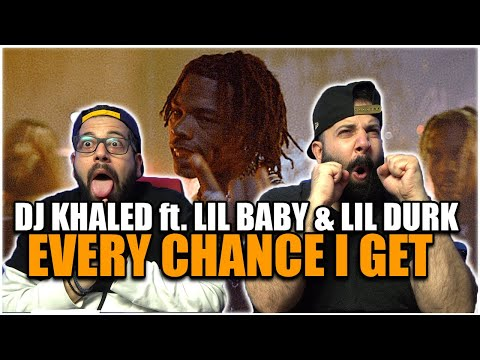AND ANOTHER ONE!! DJ Khaled ft. Lil Baby & Lil Durk – EVERY CHANCE I GET *REACTION!!