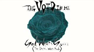The Void In Me-God Wears Gucci (The Devil Wears Prada)-Official Audio