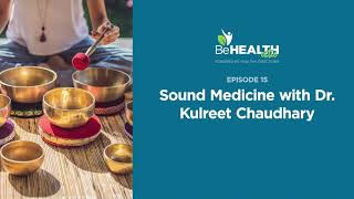 Sound Medicine with Dr. Kulreet Chaudhary