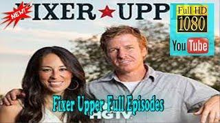 Fixer Upper Season 6 Full Episodes