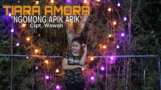 Ngomong Apik Apik - Tiara Amora {Cover}(Cipt. Wawan)
