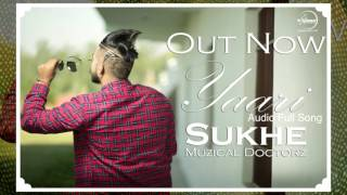 yaari full audio song   sukhe muzical doctorz   latest punjabi song 2016