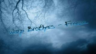 Warp Brothers - Freeze
