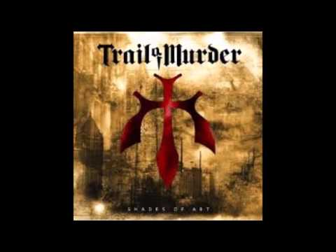 Trail Of Murder - Shades Of Art {Full Album}