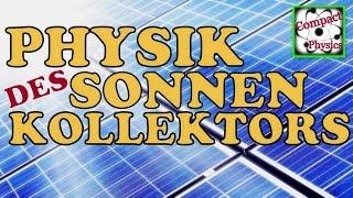 Physik des Sonnenkollektors (Ad_Tech#15) [Compact Physis] Thumbnail