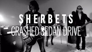"SHERBETS ""Crashed Sedan Drive"" (Official Music Video)"