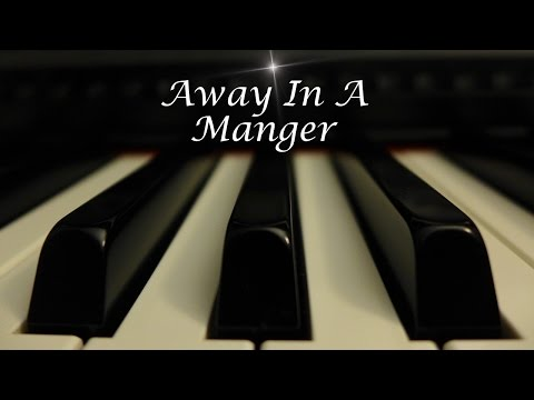 Away In a Manger - Christmas Hymn on piano with lyrics