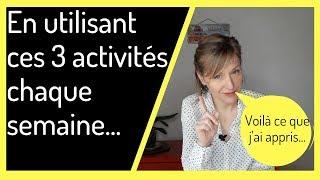 J'ai Utilisé 3 Activités Simples Chaque Semaine (Et Voilà Ce Que J'ai Appris)