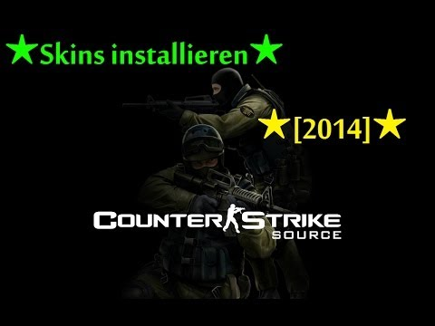 ★Tutorial★Counter Strike Source Skins Installieren★[2014]★