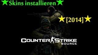 ★Tutorial★Counter Strike Source Skins installieren★[2014]★
