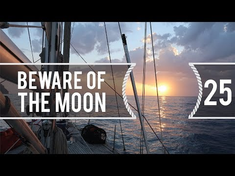 Sailing Around The World - Beware of the Moon - Living With The Tide - Ep25