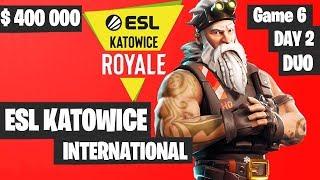 Fortnite ESL Katowice INTERNATIONAL Tournament DUO Game 6 Highlights DAY 2 Fortnite Tournament 2019