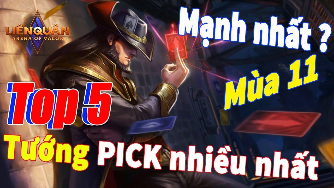 Liên quân mobile Top 5 Tướng Mạnh nhất mùa 11 ? Rank Pick nhiều nhất có phải mạnh nhất ?