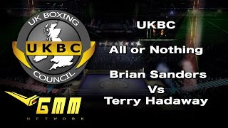 ukbc all or nothing the sweet science brian sanders vs terry hadaway grudge match promo