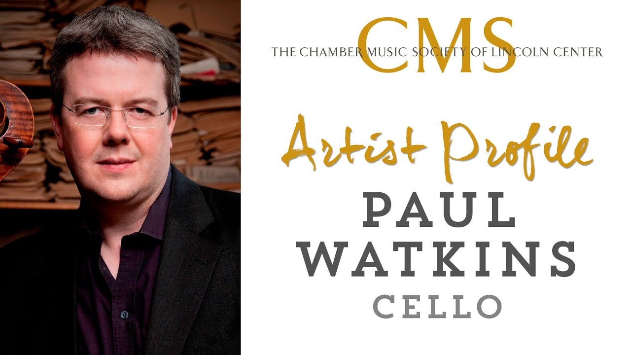 Paul Watkins, cello - December 2014 CMS Artist Profile