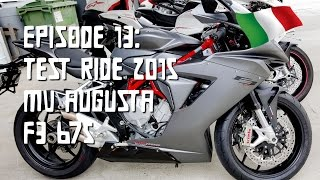 Episode 13 - Test Ride MV Agusta F3 675