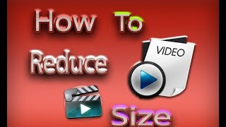 how to decrease video size without losing quality