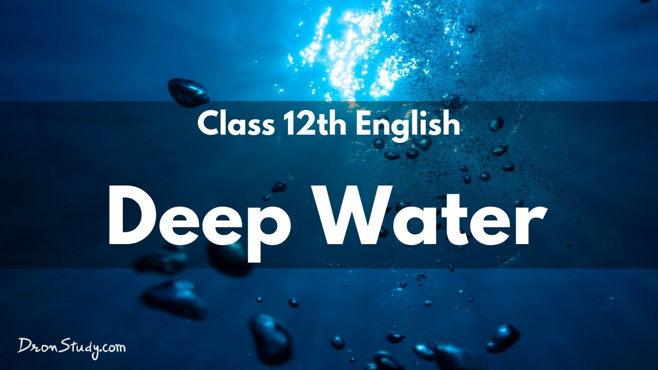 Class XII English Flamingo Prose - Deep Water Class 12 Video