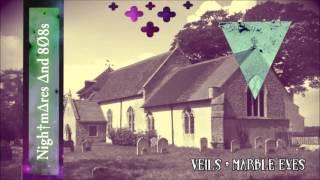 ± VEILS - MARBLE EYES ±