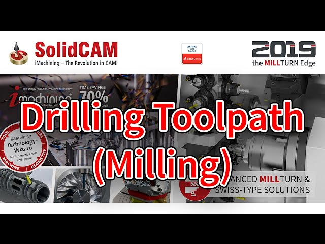 SolidCAM - Drilling Toolpath Milling