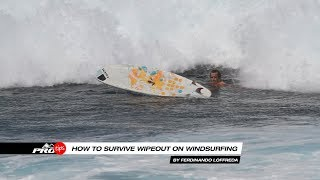 Pro tips | How to survive WIPEOUT on Windsurfing